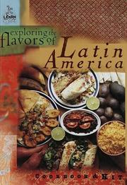 Cover of: Exploring the Flavors of Latin America (Learn a Cuisine) | Lark Books