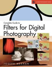 Cover of: Complete Guide to Filters for Digital Photography (A Lark Photography Book) | Joseph R. Meehan