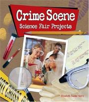 Cover of: Crime Scene Science Fair Projects | Elizabeth Snoke Harris
