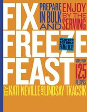 Cover of: Fix, Freeze, Feast | Kati Neville