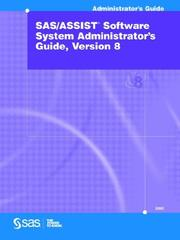 Cover of: SAS/ASSIST Software System Administrator's Guide, Version 8