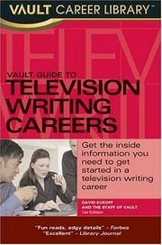 Cover of: Vault Guide to Television Writing Careers | David Kukoff