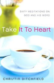 Cover of: Take It To Heart: Sixty Meditations on God and His Word