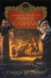 Cover of: A Family Guide to Prince Caspian