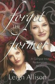 Cover of: Forget the Former: A Glimpse Into Redemptive Reality
