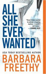 Cover of: All she ever wanted | Barbara Freethy