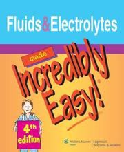 Cover of: Fluids and Electrolytes Made Incredibly Easy!