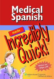 Cover of: Medical Spanish Made Incredibly Quick!