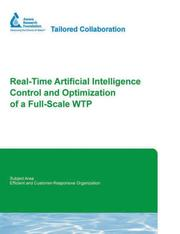 Cover of: Real-Time Artificial Intelligence Control and Optimization of a Full Scale WTP
