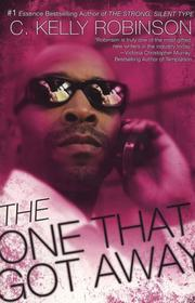 Cover of: The one that got away | C. Kelly Robinson