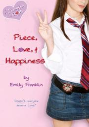 Cover of: Piece, Love, and happiness: the principles of Love