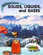 Cover of: Solids, Liquids, and Gases | Rebecca Hunter