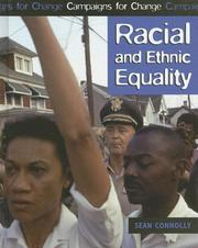 Cover of: Racial And Ethnic Equality (Campaigns for Change) | Sean Connolly