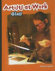 Cover of: Glass (Artists at Work) | Cheryl Jakab
