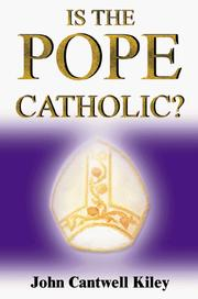 Cover of: Is the Pope Catholic | John Cantwell Kiley