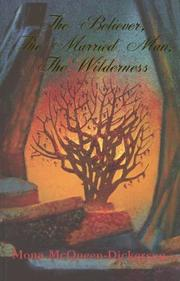 Cover of: The Believer, the Married Man, the Wilderness