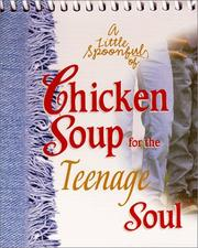 Cover of: A Little Spoonful of Chicken Soup for the Teenage Soul (Chicken Soup for the Soul) | Jack Canfield