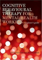 Cover of: Cognitive Behavioural Therapy for Mental Health Workers | Philip Kinsella