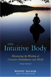 Cover of: The Intuitive Body | Wendy Palmer