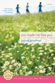 Cover of: You Made Me Love You | Joanna Goodman