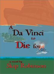 Cover of: A Da Vinci to Die For | Skip Robinson