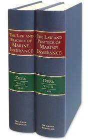 Cover of: The Law and Practice of Marine Insurance Deduced from a Critical Examination of the Adjudged Cases, the Nature and Analogies of the Subject, and the G | John Duer