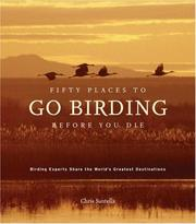 Cover of: Fifty Places to Go Birding Before You Die | Chris Santella