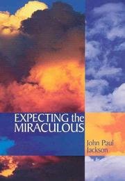 Cover of: Expecting the Miraculous | John Paul Jackson