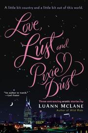 Cover of: Love, Lust and Pixie Dust | LuAnn McLane