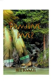 Cover of: Primitive River | Neil Bennett