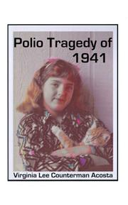 Cover of: Polio Tragedy of 1941 | Virginia Lee Counterman Acosta