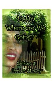 Cover of: Daddy, Where Are We Going? | Shirley J. Parker-McCoy