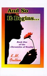 Cover of: And So It Begins (Chronicles of Reality) | K. M. Outten