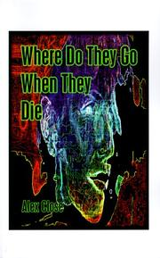 Cover of: Where Do They Go When They Die