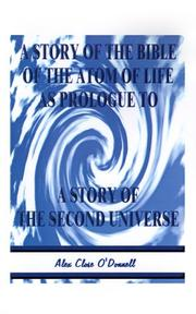 Cover of: A Story of the Bible of the Atom of Life
