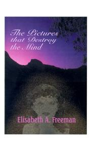 Cover of: The Pictures That Destroy the Mind | Elisabeth A. Freeman