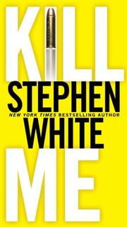 Cover of: Kill Me | Stephen White