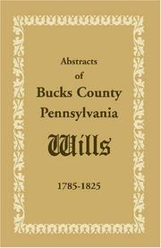 Cover of: Abstracts of Bucks County, Pennsylvania, Wills 1785-1825