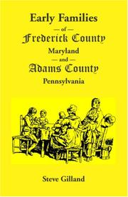 Early families of Frederick County, Maryland and Adams County, Pennsylvania by Steve Gilland