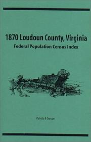 Cover of: 1870 Loudoun County, Virginia Federal Population Census Index | Patricia B. Duncan