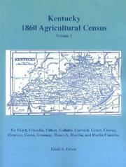Cover of: Kentucky 1860 Agricultural Census, Volume 1: for Floyd, Franklin, Fulton, Gallatin, Garrard, Grant, Graves, Grayson, Green, Greenup, Hancock, Hardin, and Harlin Counties