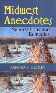 Cover of: Midwest Anecdotes, Superstitions and Remedies by Sandra L. Dudley