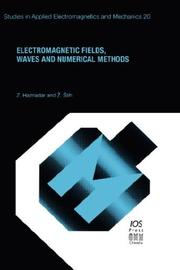 Cover of: Electromagnetic Fields, Waves and Numerical Methods (Studies in Applied Electromagnetics and Mechanics, 20.) | Z. Haznadar