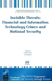 Cover of: Invisible Threats: Financial and Information Technology Crimes and National Security, Volume 10 NATO Security through Science Series |