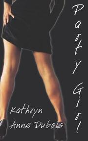 Cover of: Party Girl | Kathryn, Anne Dubois