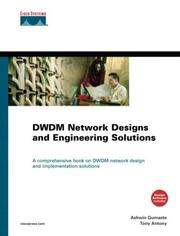 DWDM Network Designs and Engineering Solutions by Ashwin Gumaste, Tony Antony