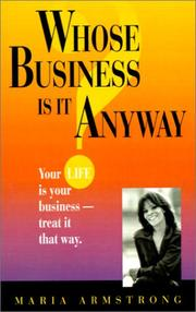 Cover of: Whose Business is it Anyway | Maria Armstrong