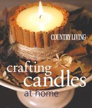 Cover of: Country Living Crafting Candles at Home (Country Living) | Janet Blake