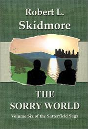 Cover of: The Sorry World (Satterfield Saga) | Robert L. Skidmore