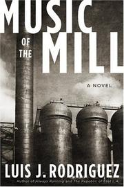 Music of the mill by Rodriguez, Luis J.